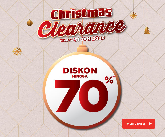 Christmas Clearance - Hingga 31 Januari 2020
